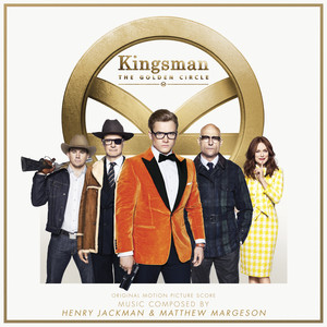 Kingsman: The Golden Circle (Original Motion Picture Score) album