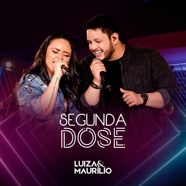 Album cover for Segunda Dose by Luíza & Maurílio