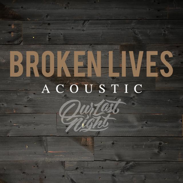 Broken Lives (Acoustic)