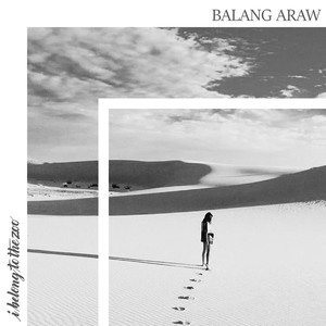 Balang Araw - I Belong To The Zoo