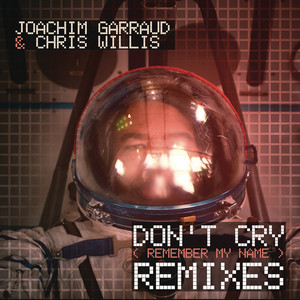 Don't Cry (Remember My Name) [Remixes]