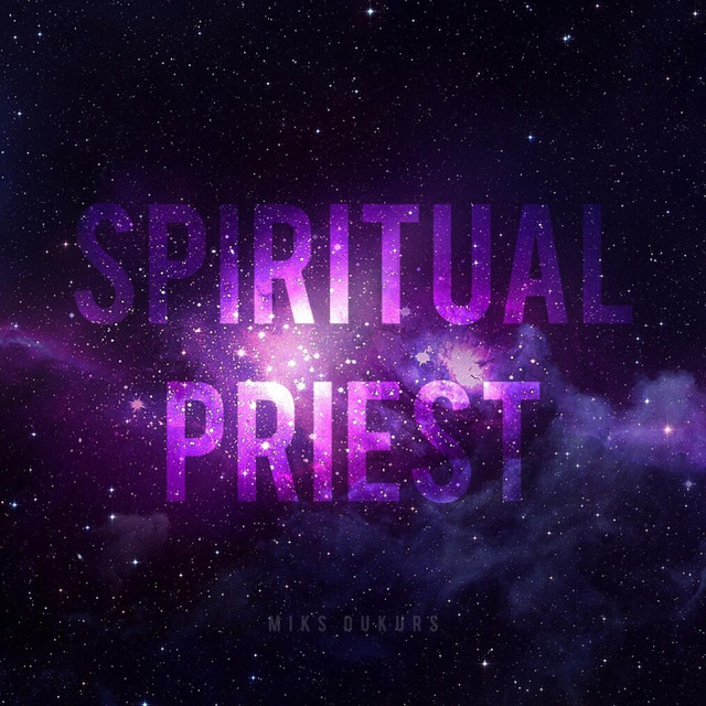 Spiritual Priest by Miks Dukurs on Spotify