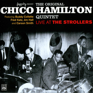 The Original Chico Hamilton Quintet Live at the Strollers