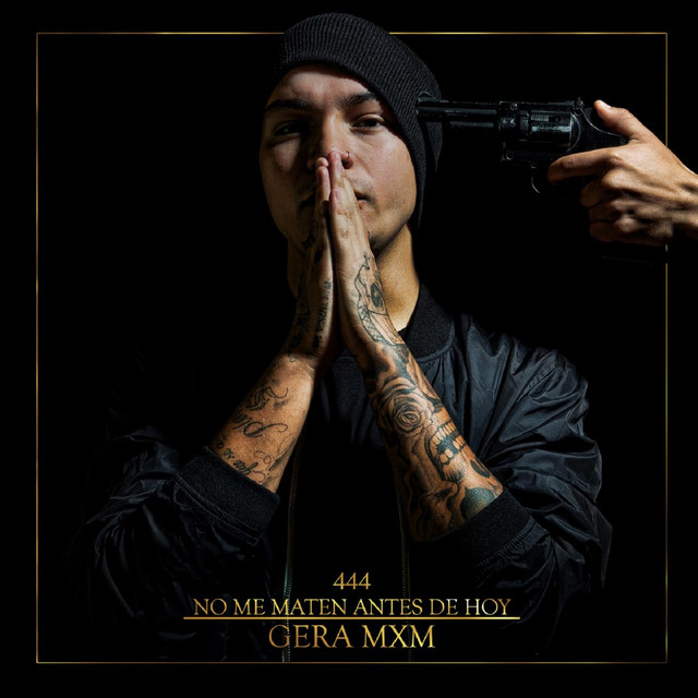 Album cover for No Me Maten Antes de Hoy by Gera MXM