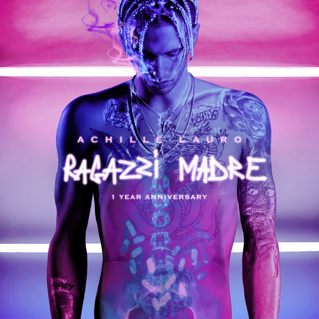 Album cover for Ragazzi madre (1 Year Anniversary) by Achille Lauro