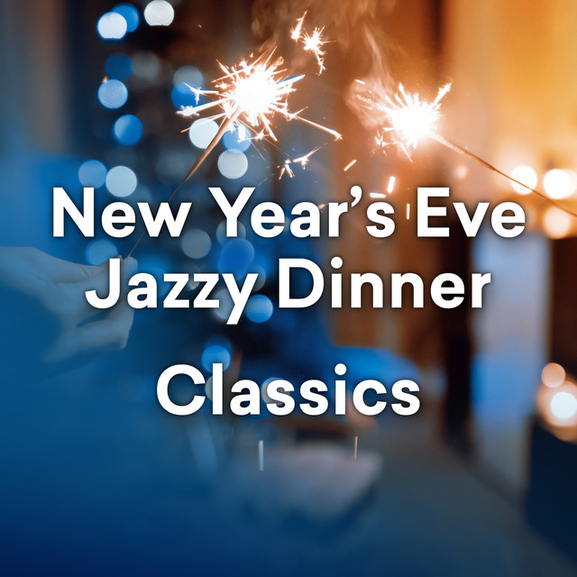 New Year's Eve Jazzy Dinner Classics