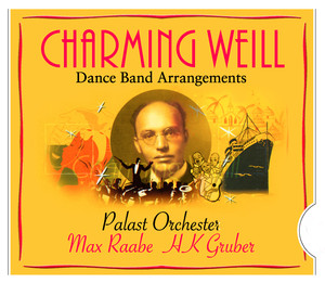 Kurt Weill, Max Raabe & Palast Orchester, HK Gruber All at Once cover