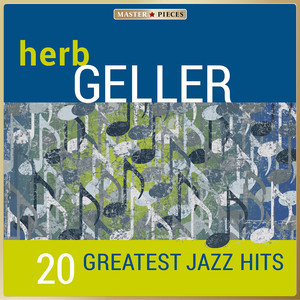 Masterpieces Presents Herb Geller - 20 Greatest Jazz Hits