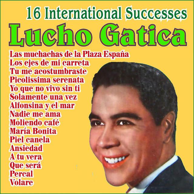 Lucho Gatica - 16 International Successes