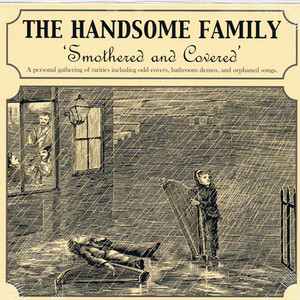 Album cover for Smothered and Covered by the handsome family