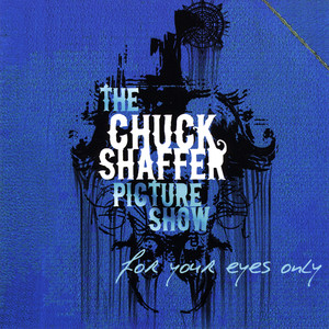 For Your Eyes Only - The Chuck Shaffer Picture Show