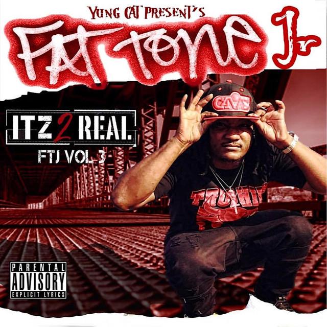 Fat Tone Jr Itz 2 Real, Vol. 3