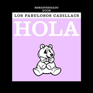 Hola - Los Fabulosos Cadillacs