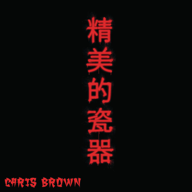Fine China by Chris Brown on Spotify