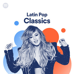 Latin Pop Classics, a playlist by Spotify