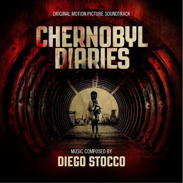 Chernobyl Diaries (Original Motion Picture Soundtrack) by Diego