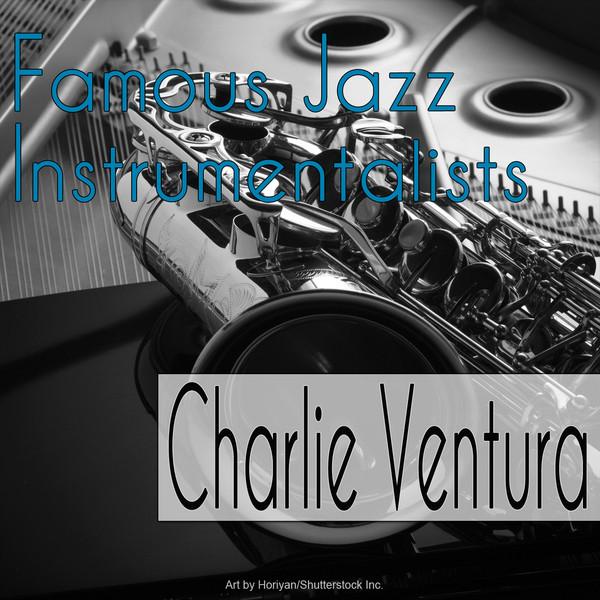 Charlie Ventura Famous Jazz Instrumentalists album cover