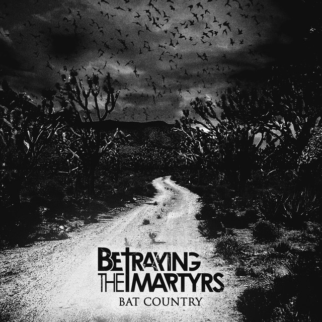 Bat Country A Song By Betraying The Martyrs On Spotify
