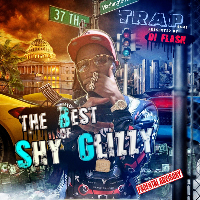Trap Game: The Best Of Shy Glizzy (Presented by DJ Flash)