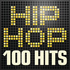 Hip Hop 100 Hits - Urban rap & R n B anthems inc. Jay Z, A$ap Rocky, Wu-Tang Clan & Nas Albümü