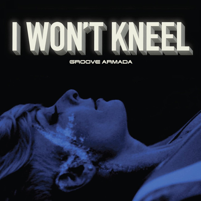 Artwork for I Won't Kneel by Groove Armada