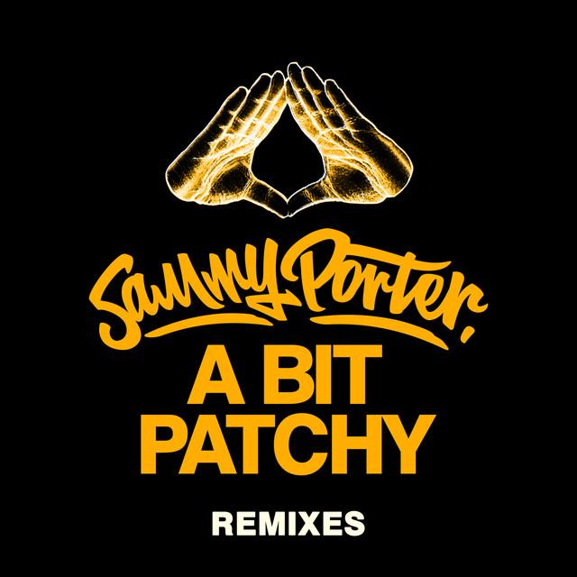A Bit Patchy (Remixes)