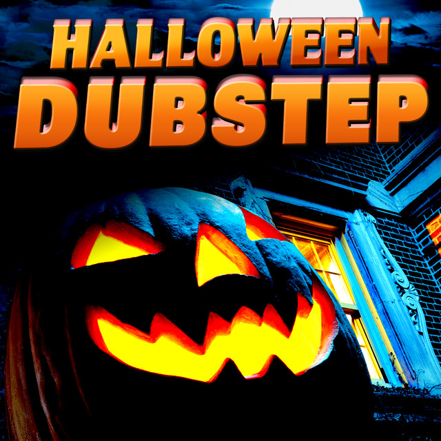 Halloween Dubstep by Dubstep Halloween Monsters on Spotify