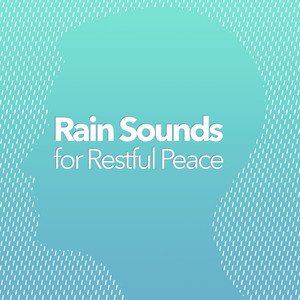 Rain Sounds for Restful Peace Albumcover