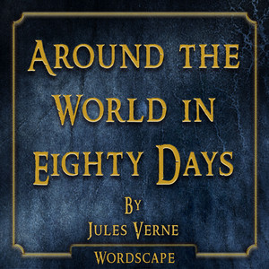 Around the World in Eighty Days (By Jules Verne)