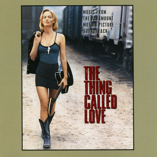 The Thing Called Love O.S.T. The Thing Called Love (Music From The Paramount Motion Picture Soundtrack) album cover