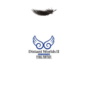 Distant Worlds II: more music from Final Fantasy - Nobuo Uematsu
