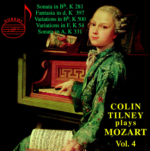 Colin Tilney Plays Mozart, Vol. 4