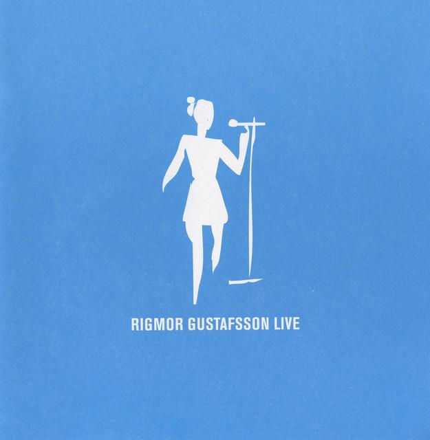 Rigmor Gustafsson Live
