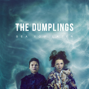 Sea You Later - The Dumplings
