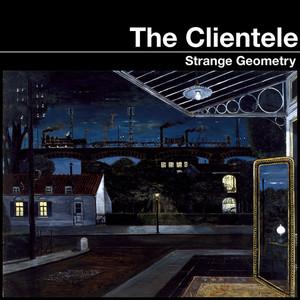 Strange Geometry - The Clientele