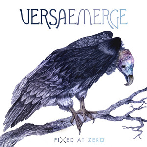 Fixed At Zero - VersaEmerge