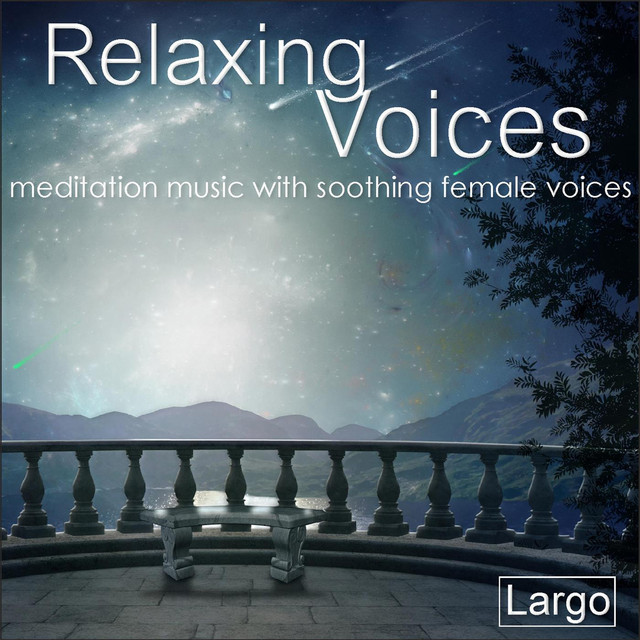 Relaxing Voices - meditation music with soothing female voices by