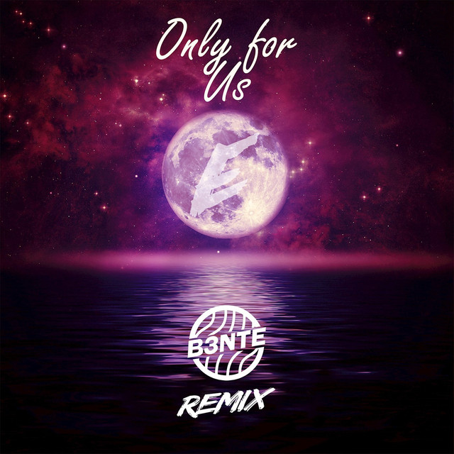 Only For Us (B3nte Remix)