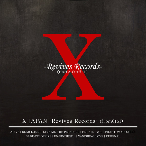 X JAPAN [Revives Records-(from0to1)]