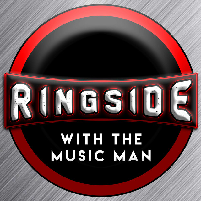 Ringside with The Music Man on Spotify