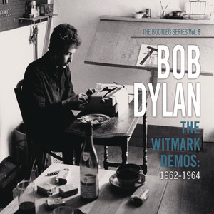 The Witmark Demos: 1962-1964  - Bob Dylan