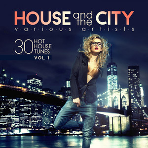 House and the City: 30 Hot House Tunes, Vol. 1 album