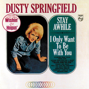 Stay Awhile / I Only Want To Be With You - Dusty Springfield