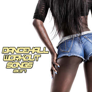 Dancehall Workout Songs 2017