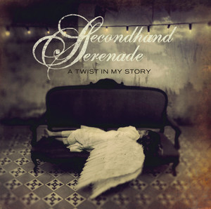 A Twist In My Story - Secondhand Serenade