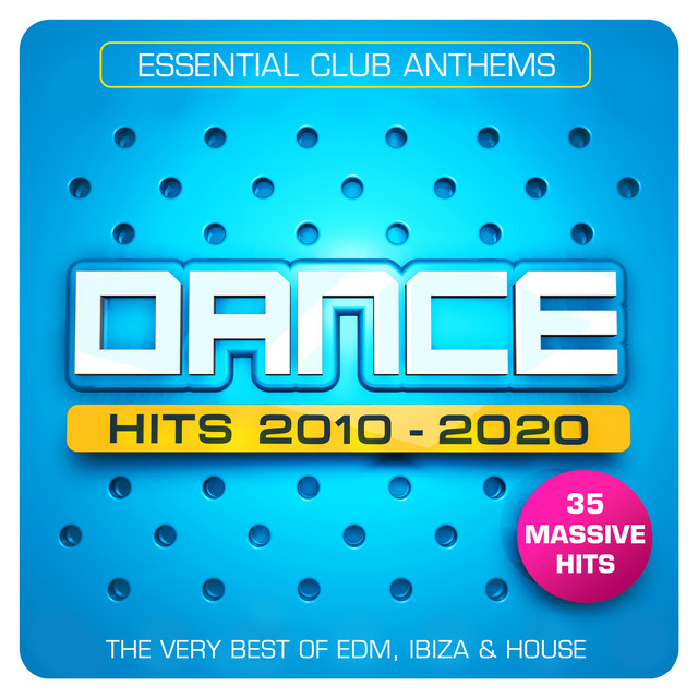 Best Of Edm 2020 Dance Hits 2010 – 2020 – Essential Club Anthems – 35 Massive Hits