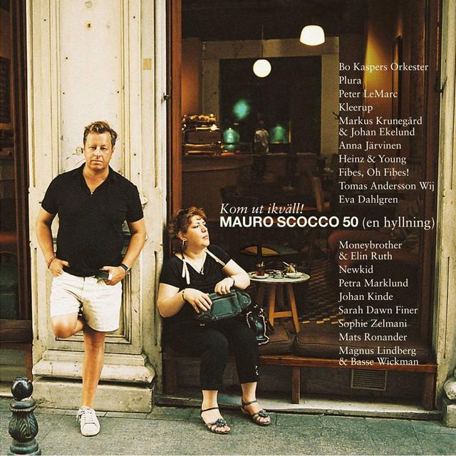 scocco 50 år Diverse Artister   Kom Ut Ikväll! Mauro Scocco 50 (En Hyllning  scocco 50 år