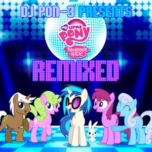 DJ Pon-3 Presents My Little Pony Friendship Is Magic Remixed - Daniel Ingram