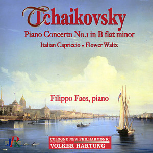 Tchaikovsky: Piano Concerto No. 1 in B-Flat Minor, Italian Capriccio & Flower Waltz Albümü