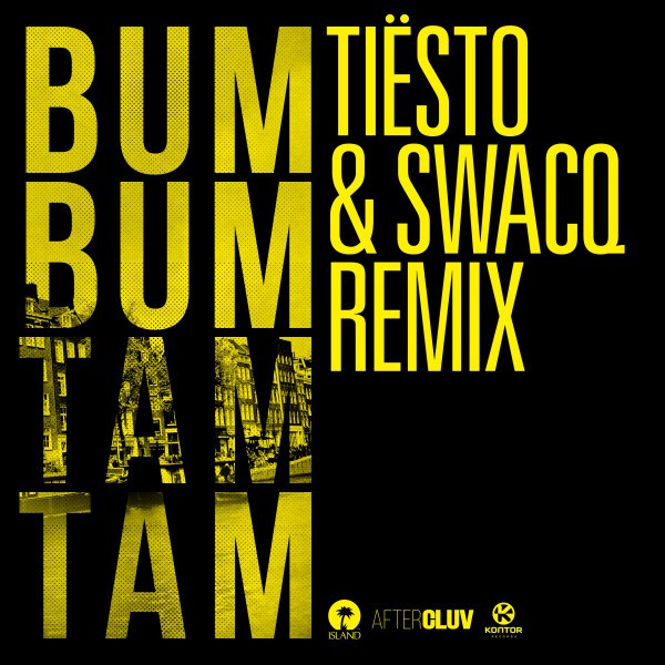 Bum Bum Tam Tam (Tiësto & SWACQ Remix)